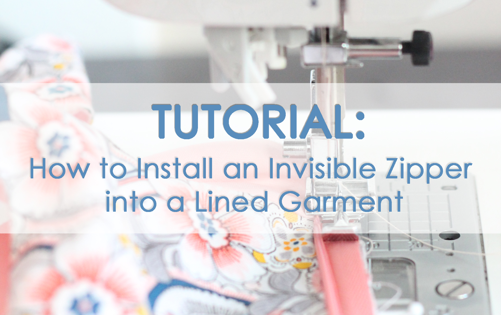 TUTORIAL: How to Install an Invisible Zipper in a Lined Garment by Candice Ayala